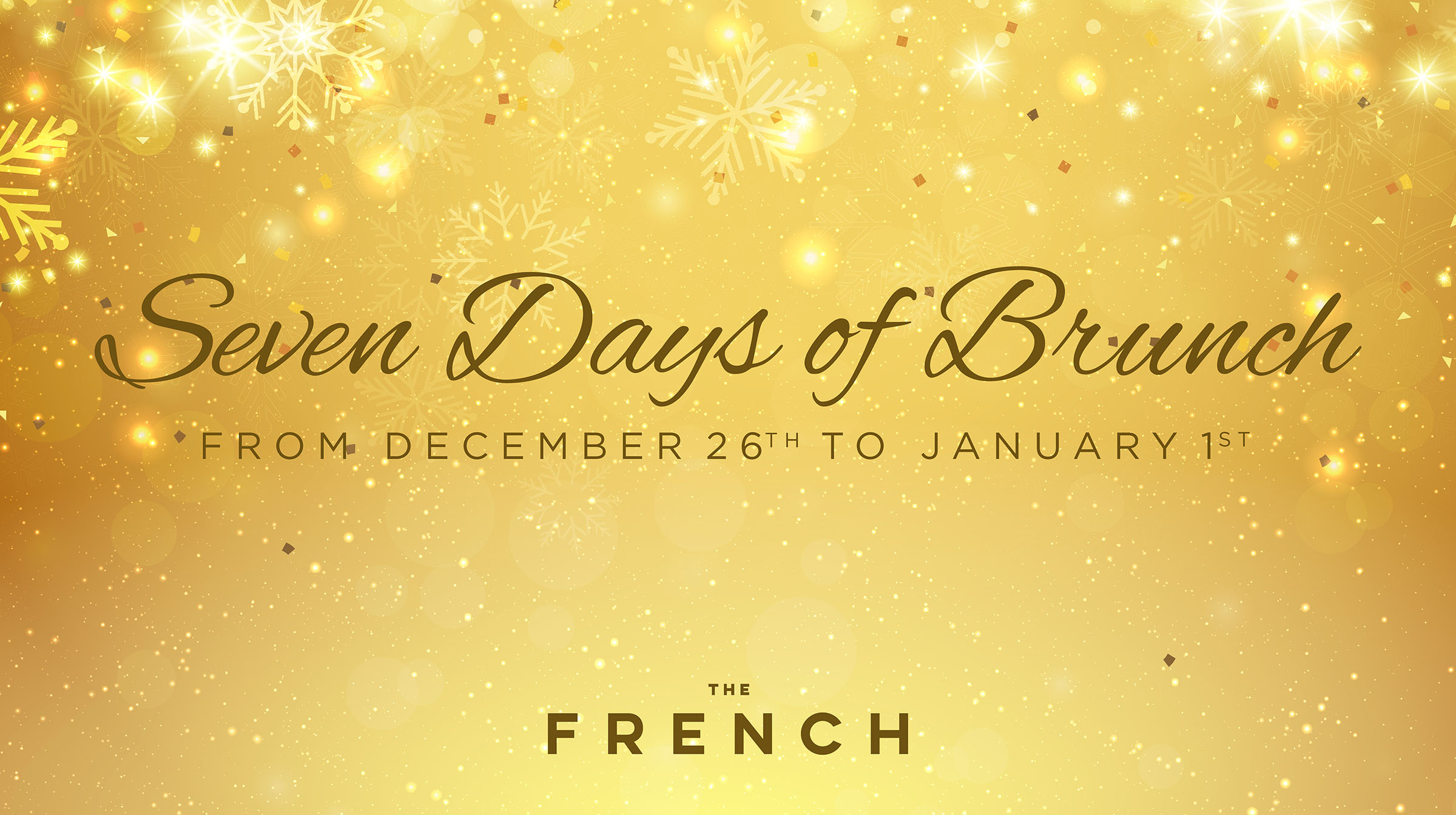 7 days of brunch from December 26th to January 1st